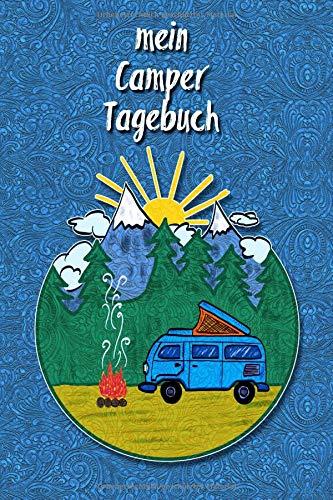 Mein Camper Tagebuch: Ein Reisetagebuch zum selber schreiben für den nächsten Wohnmobil, Reisemobil, Camper, Caravan und RV Road Trip