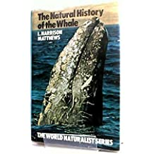 The Natural History of the Whale by Leonard Harrison Matthews (1978-08-01)