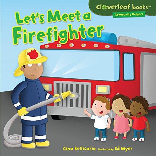 Ed-truck (Let's Meet a Firefighter (Cloverleaf Books ™ — Community Helpers))