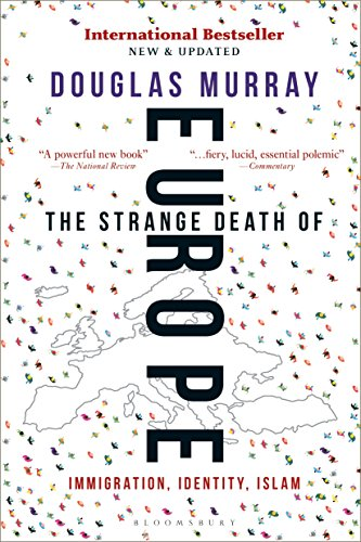 The Strange Death of Europe: Immigration, Identity, Islam por Douglas Murray