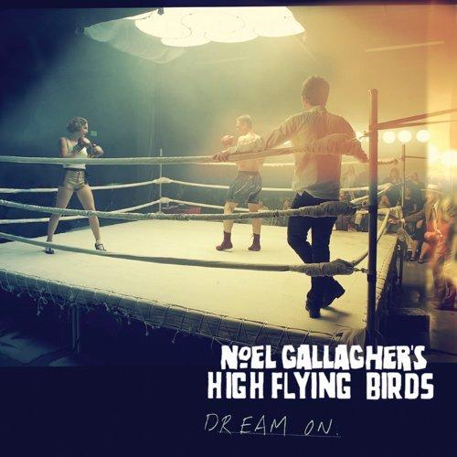 Dream On By Noel Gallagher's High Flying Birds ,,Noel Gallagher (2012-03-12)