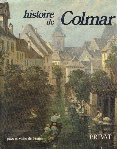 Histoire de Colmar (Pays et villes de Fr...
