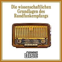 Die wissenschaftlichen Grundlagen des Rundfunks (1927) als PDF - Rundfunk