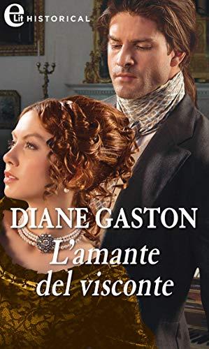 L'amante del visconte (eLit) (The Mysterious Miss M series Vol. 6) di [Gaston, Diane]