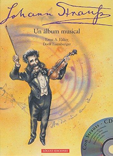 Johann Strauss: Un álbum musical (Joven Música) por Ernst A. Ekker