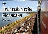 Der Transsibirische Eisenbahn Kalender (Wandkalender 2018 DIN A3 quer): Stationen der Transsib von Moskau zum Baikalsee (Monatskalender, 14 Seiten ) ... [Kalender] [Apr 01, 2017] Blümm, Florian