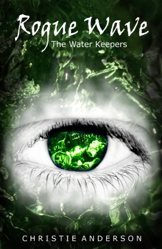 Rogue Wave (The Water Keepers, Book 2) by Christie Anderson