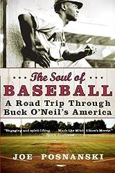 The Soul of Baseball: A Road Trip Through Buck O???Neil???s America by Joe Posnanski (2008-03-11)