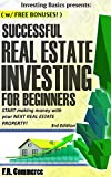 Real Estate: Investing Successfully for Beginners: Making Money and Building Wealth with your FIRST Real Estate property!
