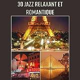 30 Jazz relaxant et romantique: Sons apaisants de saxophone et piano, Musique douce pour se détendre, Soft jazz, Musique d'ambiance, Jazz pour les amoureux, Musique romantique