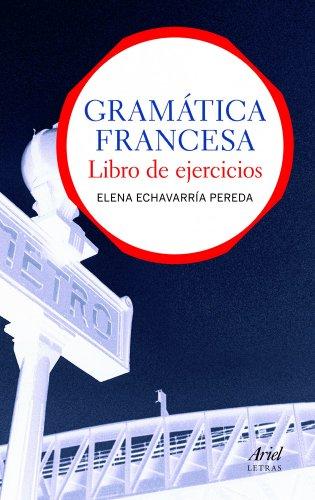 Gramática francesa. Libro de ejercicios (Ariel Letras)