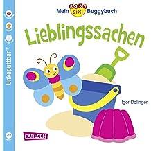 Baby Pixi 46: Mein Baby-Pixi Buggybuch: Lieblingssachen