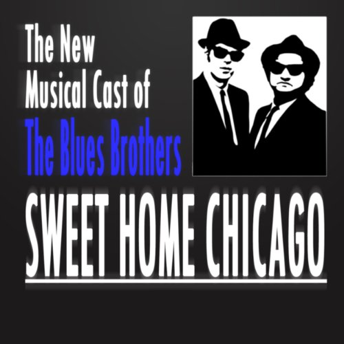 Sweet Home Chicago - New Music...