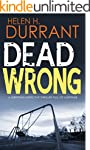 DEAD WRONG a gripping detective thril...