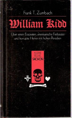 Kleine Reihe Sachon, Band 5: William Kidd. Über einen Erzpiraten, amerikanische Freibeuter und korrupte Herren mit hohen (Herr T Perücken)