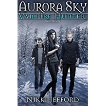 Whiteout (Aurora Sky: Vampire Hunter, Vol. 5) (English Edition)