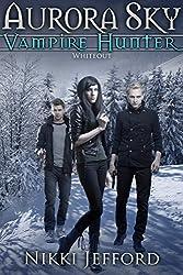 Whiteout (Aurora Sky: Vampire Hunter, Vol. 5)