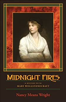 Midnight Fires: A Mystery with Mary Wollstonecraft by [Wright, Nancy Means]