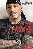 The Fire of Change: Für ein besseres Leben ist es nie zu spät (Dein Leben)
