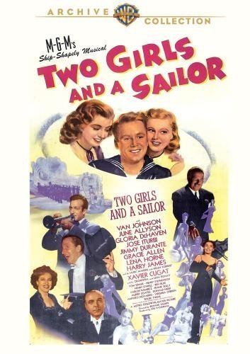 Two Girls and A Sailor by June Allyson, Tom Drake Van Johnson