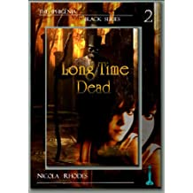Long Time Dead (The Iphigenia Black Series Book 2)