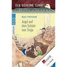 Der geheime Tunnel: Jagd auf den Schatz von Troja