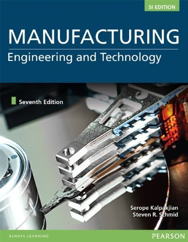 Manufacturing Engineering and Technology SI of 7th revised edition by Kalpakjian, Serope, Schmid, Stephen R. (2013) Paperback