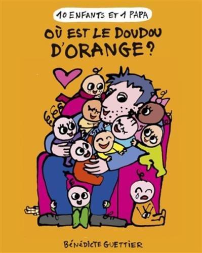 10 Enfants 1 Papa T6 : Où Est le Doudou d'Orange ?