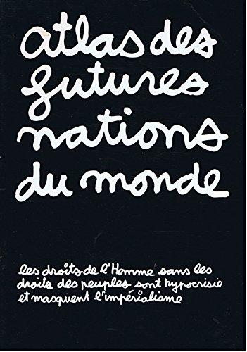 Atlas des futures nations du Monde par Collectif (Broché)