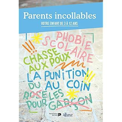 Parents Incollables - Votre Enfant de 3 à 12 ans