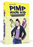Expert Marketplace -  Yvonne de Bark - Pimp Your Kid: Frage nicht, was du für dein Kind tun kannst. Frage, was dein Kind für dich tun kann!