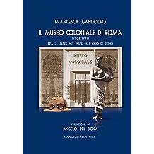 Il Museo Coloniale di Roma (1904-1971): Fra le zebre nel paese dell'olio di ricino