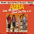 Lay All Your Love On me (Maxi)