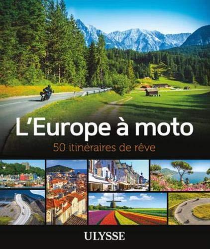 L'Europe à moto - 50 itinéraires de rêve par Collectif