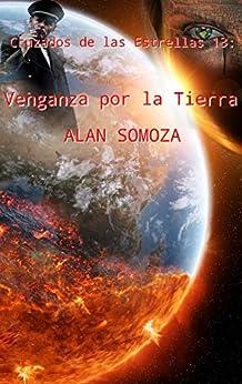 Venganza Por La Tierra por Alan Somoza