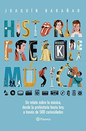 Historia freak de la música por José Joaquín Barañao