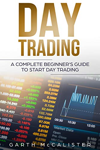 Day Trading: A Complete Beginners Guide To Start Day Trading ...