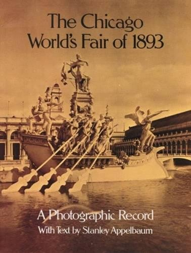 The Chicago World's Fair of 1893: A Photographic Record (Dover Architectural Series)