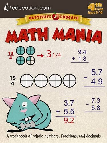 Math Mania A Workbook Of Whole Numbers Fractions And Decimals Captivate Educate