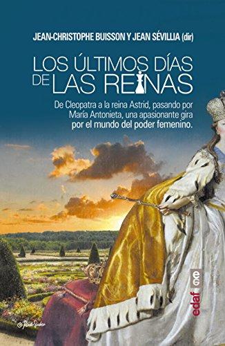 Descargar Libro Los últimos días de las reinas. (Crónicas de la Historia) de Jean-Christophe Buisson