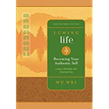 I Ching Life: Becoming Your Authentic Self (English Edition)