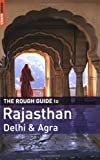 The Rough Guide to Rajasthan, Delhi  &  Agra 1 (Rough Guide Travel Guides)