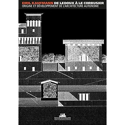 De Ledoux à le Corbusier, origine et développement de l'architecture autonome
