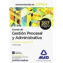 Cuerpo de Gestión Procesal y Administrativa de la Administración de Justicia (Turno Libre).Temario Volumen 3