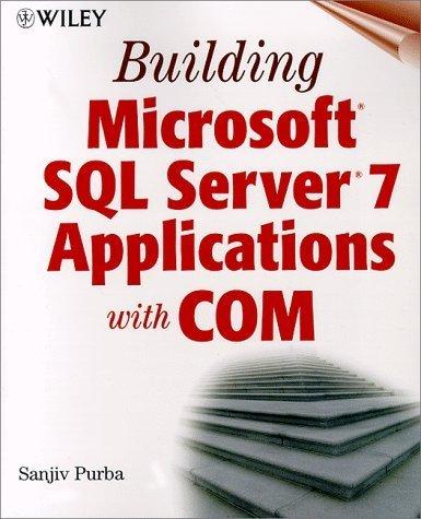 Building Microsoft SQL Server 7 Applications with COM by Purba, Sanjiv (1999) Paperback