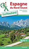 Guide du Routard Espagne du Nord Ouest 2018/19: (Galice, Asturies, Cantabrie)