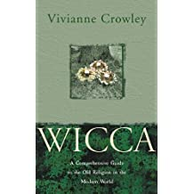 Wicca: The Old Religion In the New Millennium by Vivianne Crowley (2011-02-18)