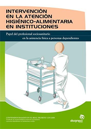 INTERVENCIÓN EN LA ATENCIÓN HIGIÉNICO-ALIMENTARIA EN INSTITUCIONES por María del Pilar Soldevilla de la Esperanza