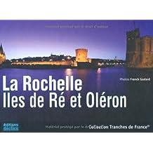 La Rochelle : Iles de Ré et Oléron