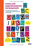 Lesen und experimentieren im Unterricht: Praxismaterial zur Sachbuchreihe »Forschen, Bauen, Staunen von A bis Z« von tinkerbrain